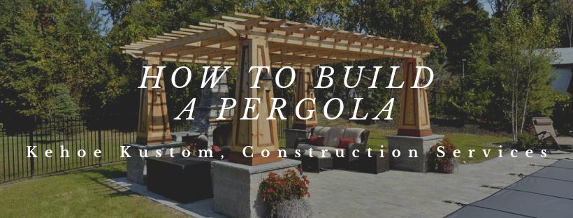 How To Build A Pergola Orange County Deck Company