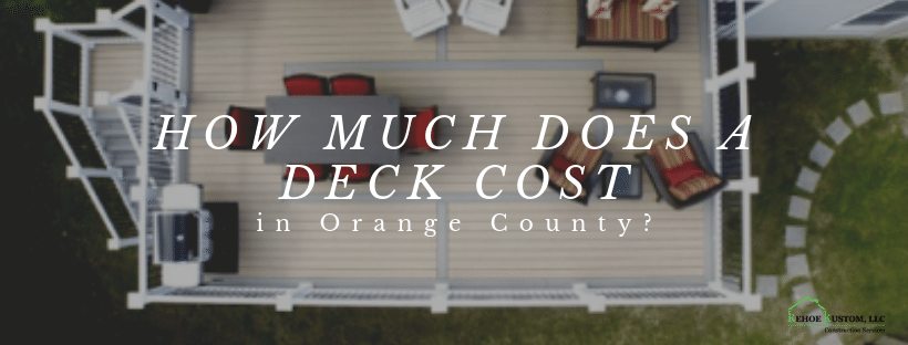 How Much Does a Deck Cost in Orange County?