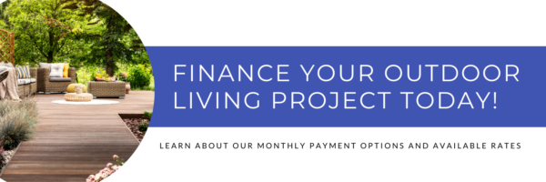 Finance your outdoor living project today!