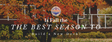 Is Fall the Best Season to Build a New Deck