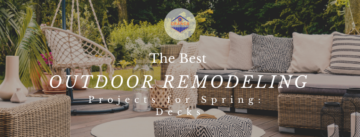 The Best Outdoor Remodeling Projects for Spring Decks