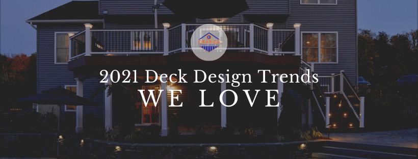 2021 Deck Design Trends We Love