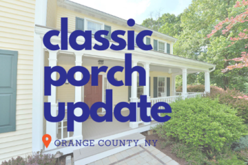 Classic Porch Update in Orange County NY